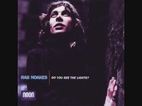 Rab Noakes - Do You See The Lights
