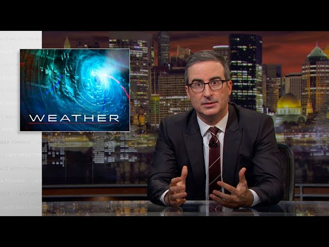 Weather Last Week Tonight with John Oliver HBO