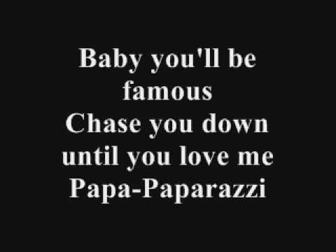 Lady Gaga Paparazzi Lyrics. Jun 22, 2009 5:26 AM. I hope you enjoy!