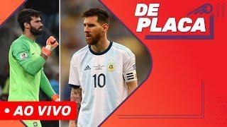BRASIL X ARGENTINA: O SUPER CLÁSSICO DA COPA AMÉRICA | DE PLACA AO VIVO (02/07/2019)