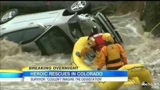 Dramatic! FOOTAGE - COLORADO Tsunami FLOODS 8 Dead 1250 Msg ABC, APP