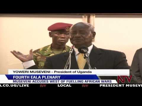 EALA session: Museveni accuses West of fueling African conflicts