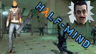 ●Half-Life 2 Моды● HALF-MIND (Тупой мод? Круто!) #47