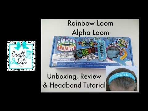 Craft Life ~ Rainbow Loom ~ Alpha Loom Review & Headband Tutorial