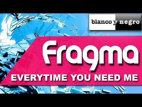 Fragma - Everytime You Need Me 2011