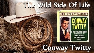 Watch Conway Twitty Wild Side Of Life video