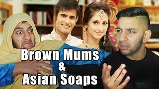 Brown Mums and Indian Soaps