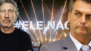 Roger Waters VAIADO com #ELENÃO