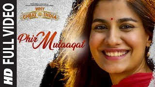 Phir Mulaaqat Full Video | WHY CHEAT INDIA | Emraan Hashmi Shreya D | Jubin Nautiyal Kunaal Rangon