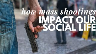 Does the Fear of MASS VIOLENCE Keep You from Socializing? Therapists Discuss...