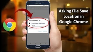 How to Enable Asking Download File Location in Google Chrome on Android