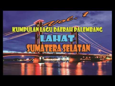 Songs set Palembang Lahat South Sumatra Vol.1