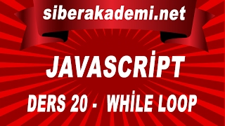 Javascript Dersleri 20 - While Loop