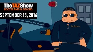 Potential CWC Big Building Woes – The Taz Show (September 15, 2016)