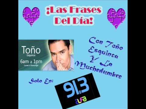 *Las Frases Del Dia*/ Con Toño Esquinca Y La Muchedumbre/ Alfa 91.3