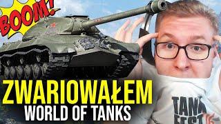 ZWARIOWAŁEM !!! - World of Tanks