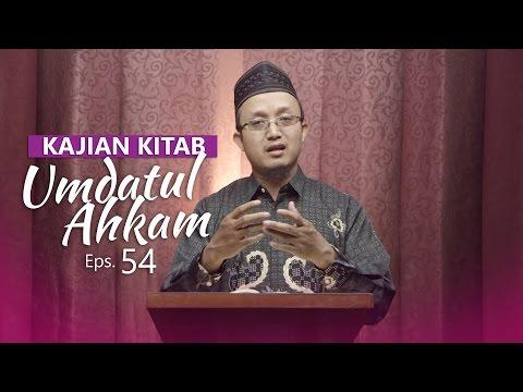 Kajian Kitab: Umdatul Ahkam - Ustadz Aris Munandar, Eps.54