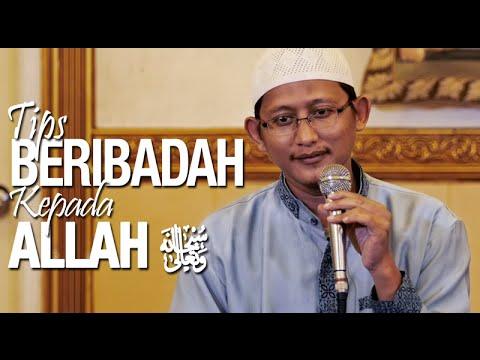 Ceramah Islam: Tips Beribadah Kepada Allah - Ustadz Badru Salam, Lc