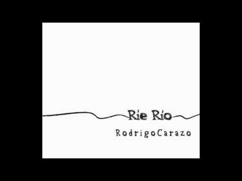 Rodrigo Carazo- Ríe Río (Full álbum)