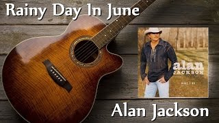 Watch Alan Jackson Rainy Day In June video