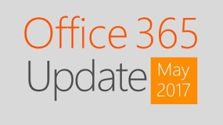 Office 365 Update for May 2017