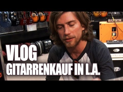 VLOG - GITARRENKAUF IN LOS ANGELES