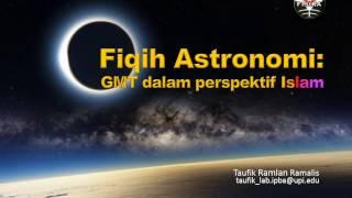 Fiqih Astronomi: GMT dalam perspektif Islam