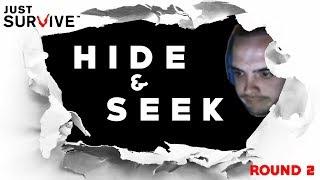 HIDE & SEEK (Round 2)  -  Just Survive