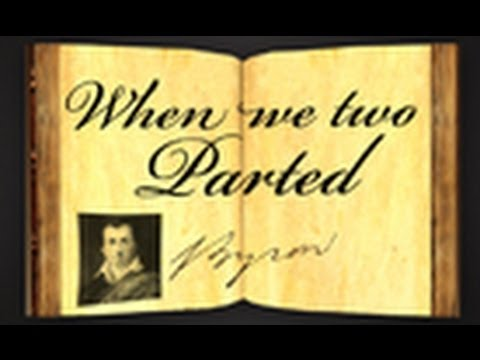 lord byron when we two parted He parted with a lover he used to meet in secret, the most plausible reason being that he was leaving england, and they made mutual vows about conduct and a.