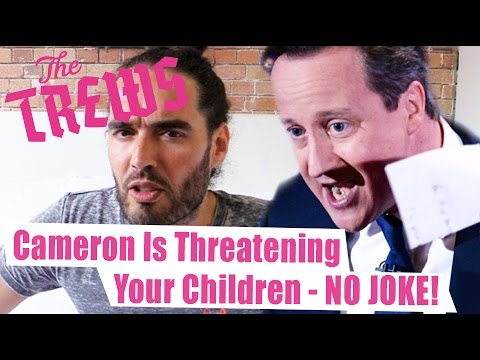 Cameron Is Threatening Your Children - NO JOKE Russell Brand The Trews (E311)