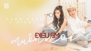 Điều Em Muốn Nói - Music Video | Phan Ngân x Nicky (Monstar)
