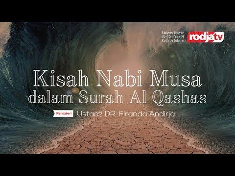 Cermah Agama Islam: Kisah Nabi Musa dalam Surah al Qashah(Ustadz Firanda Andrija,M.A))