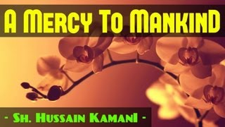 A Mercy To Mankind ? Emotional ? Mufti Hussain Kamani ? The Daily Reminder