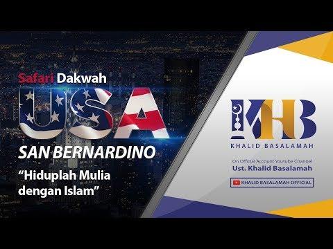 [SAN BERNARDINO] Hiduplah Mulia Dengan Islam