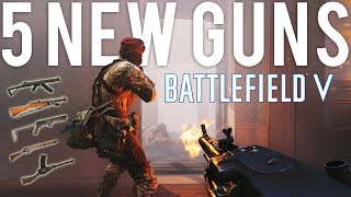 Battlefield V 5 New Guns!