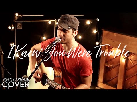 Taylor Swift - I Knew You Were Trouble (boyce Avenue Acoustic Cover) On Itunes & Spotify video