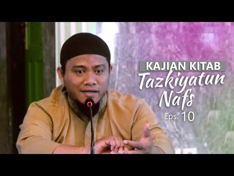 Kajian Rutin: Kitab Tazkiyatun Nafs 10 - Ustadz Amir As-Soronjy