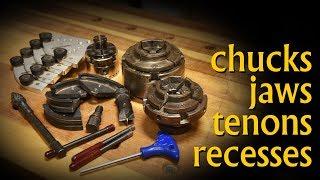 Woodturning Chucks, Jaws, Tenon's and Recesses