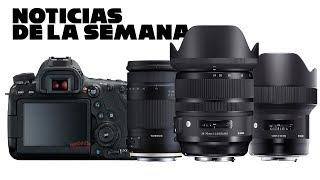 Noticias de la semana 6D Mark II, Sigma Art 24-70 y Tamron 18-400mm + ¡¡ANUNCIO!!   David López
