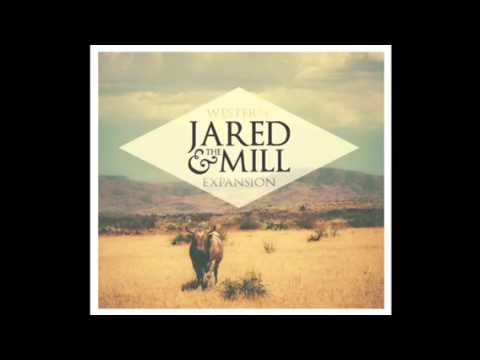 Jared And The Mill - Returning Half