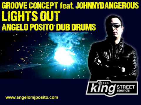 Groove Concept Ft. Johnnydangerous - Lights Out (Angelo Posito Dub Drums)
