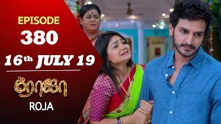 ROJA Serial | Episode 380 | 16th July 2019 | Priyanka | SibbuSuryan | SunTV Serial |Saregama TVShows