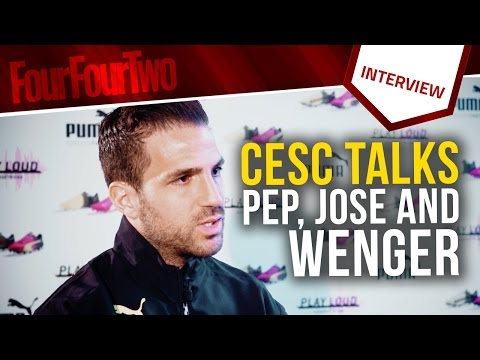 Cesc Fabregas talks Pep Guardiola, Jose Mourinho and Arsene Wenger