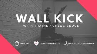 WALL KICK | 5 Minute leg burner using a wall | with trainer Chloe Bruce