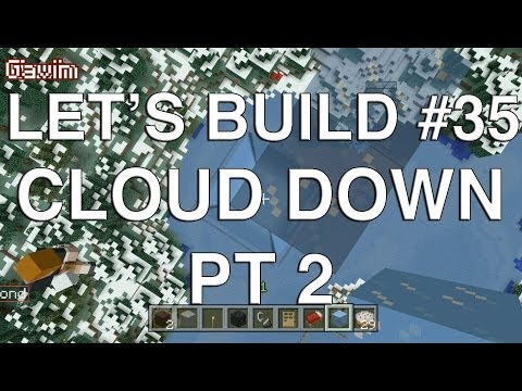 Lets Play Tuesdays Lets Build in Minecraft Cloud Down Part 2