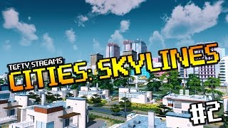 Tefty Streams CITIES: SKYLINES [PC] Episode #2