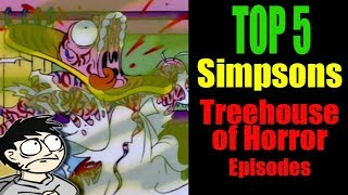 TOP 5 BEST Simpsons Treehouse of Horror Episodes