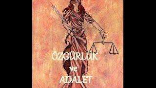 Özgürlük ve ADALET-Bölüm 1(Prof.Dr. Doğan GÖÇMEN)