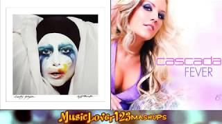 APPLAUSE ✘ FEVER - Lady Gaga & Cascada Mashup