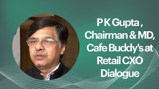 P K Gupta   Chairman   MD  Cafe Buddy s